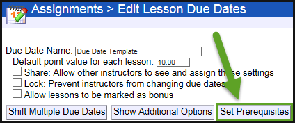 The set prerequisites button is to the right of the show additional options button, which is below the due date name and options to share and lock the template.