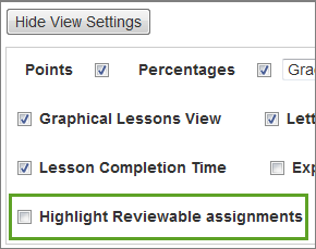 Selecting the Highlight Reviewable Assignments option lets to see what assignments you can view in Assignment Reviewer.