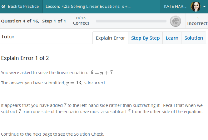 The courseware identified my specific error and alerted me that when I added 7 to the lef-hand side, I should have subtracted it.