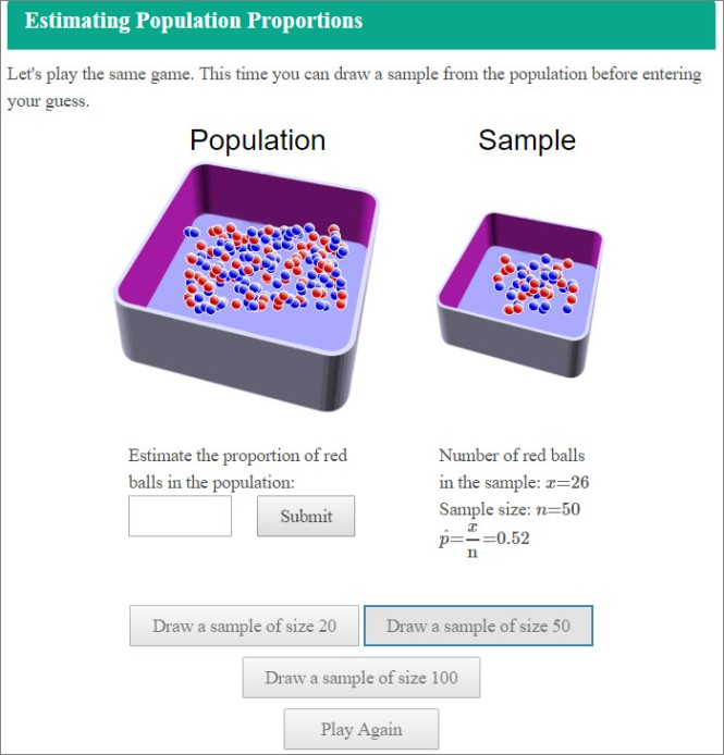 This simulation asks students to draw a sample from the population before entering their guess using red and blue marbles. They can draw a sample size of 20, 50, or 100.