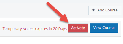 Students have an activate button underneath the Add Course section and next to the number of days they still have temporary access.