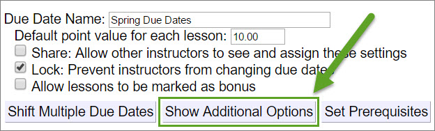 The Show Additional Options button is to the right of the Shift Multiple Due Dates button in the HLS due dates template.