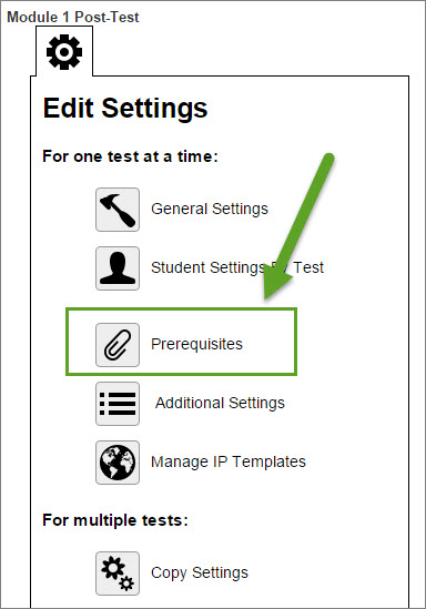 The Prerequisites option is underneath Edit Settings and directly below Student Settings by Test.