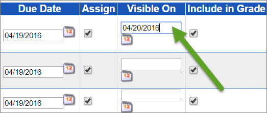 The Visible On feature is between the Assign and Include in Grade check boxes. You can select the calendar icon or type which date you want assignments to show up for students.