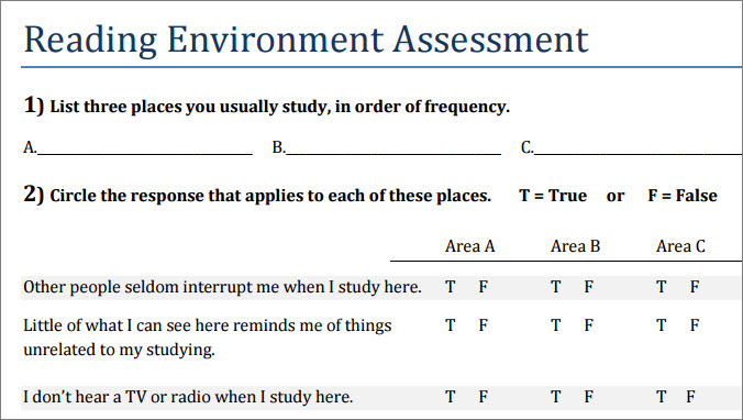 The title of the document is Reading Environment Assessment. It asks you to one: list three places you usually study in order of frequency. Then, two: Circle the response that applies to each of these places (T for True and F for False). Statements are Other people seldom interrupt me when I study here; Little of what I can see here reminds me of things unrelated to my studying; and I don't hear a TV or radio when I study here.