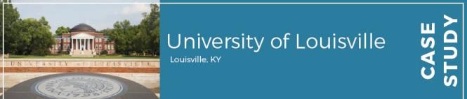 University of Louisville: Louisville, Kentucky. Case study.