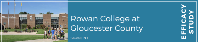 Rowan College at Gloucester County Efficacy Study