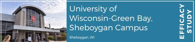 University of Wisconsin-Green Bay, Sheboygan Campus Efficacy Study
