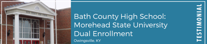 Bath County High School: Morehead State University Dual Enrollment in Owingsville, KY; Testimonial