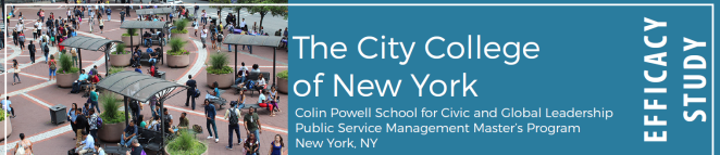 The City College of New York, Colin Powell School for Civic and Global Leadership Public Service Management Master's Program in New York, NY; Efficacy Study