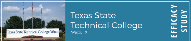 Texas State Technical College in Waco, TX; Efficacy Study