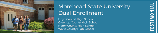 Morehead State University Dual Enrollment: Floyd Central High School, Greenup County High School, Henry County High School, and Wolfe County High School